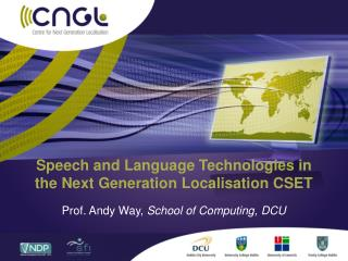 Speech and Language Technologies in the Next Generation Localisation CSET