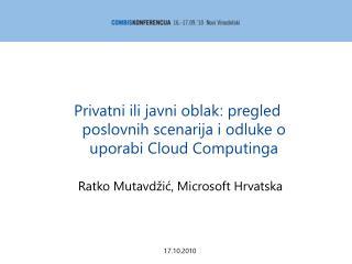 Privatni ili javni oblak: pregled poslovnih scenarija i odluke o uporabi Cloud Computinga