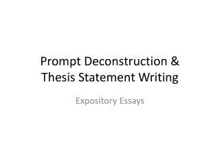 Prompt Deconstruction & Thesis Statement Writing