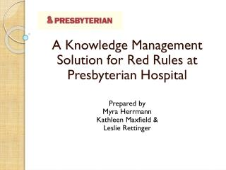 A Knowledge Management Solution for Red Rules at Presbyterian Hospital