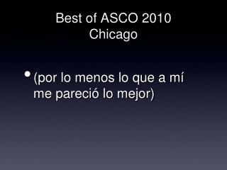 Best of ASCO 2010 Chicago