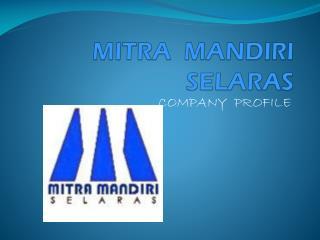MITRA  MANDIRI  SELARAS