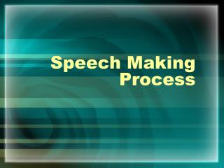 Speech Making Process