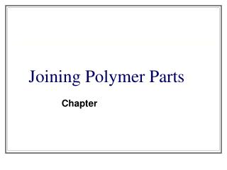 Joining Polymer Parts