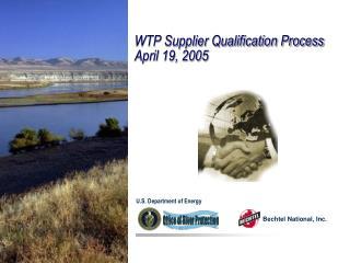 WTP Supplier Qualification Process April 19, 2005