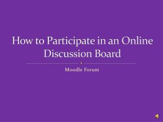How to Participate in an Online Discussion Board