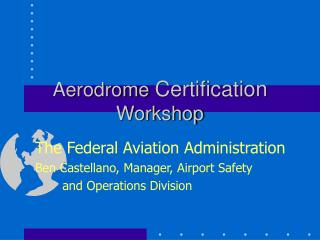 Aerodrome  Certification  Workshop