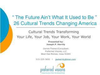 """ The Future Ain't What It Used to Be ""  26 Cultural Trends Changing America"