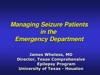 Managing Seizure Patients in the  Emergency Department