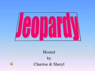 Hosted by Charrise & Sheryl