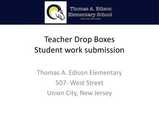 Teacher Drop Boxes Student work submission