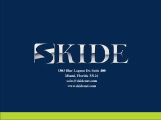 6303 Blue Lagoon Dr. Suite 400 Miami, Florida 33126 sales@skidenet skidenet