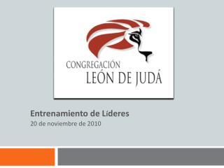 Entrenamiento de L í deres 20 de noviembre de 2010