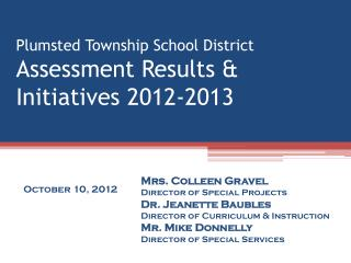 Plumsted Township School District Assessment Results & Initiatives 2012-2013