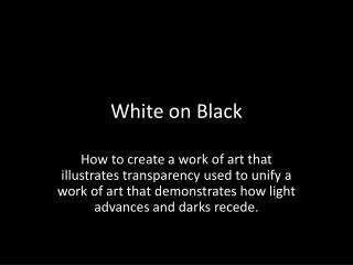 White on Black