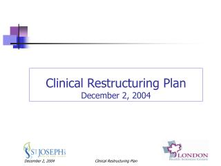 Clinical Restructuring Plan  December 2, 2004