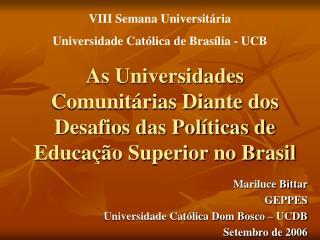 As Universidades Comunitárias Diante dos Desafios das Políticas de Educação Superior no Brasil