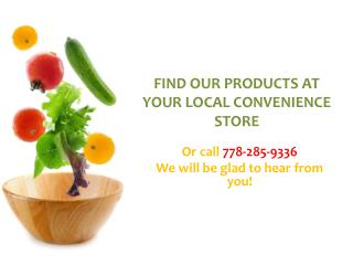 FIND OUR PRODUCTS AT YOUR LOCAL CONVENIENCE STORE