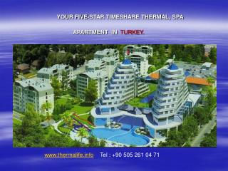 YOUR FIVE-STAR TIMESHARE THERMAL, SPA APARTMENT  IN   TURKEY.