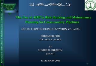 The Use of AHP in Risk Ranking and Maintenance Planning for Cross-country Pipelines