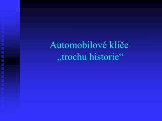 """Automobilové klíče   """"trochu historie"""""""