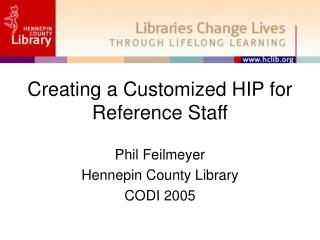 Creating a Customized HIP for Reference Staff