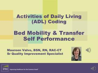 Activities of Daily Living (ADL) Coding Bed Mobility & Transfer Self Performance