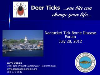 Deer Ticks  ...one bite can  		change your life...
