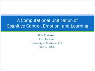 A Computational Unification of  Cognitive Control, Emotion, and Learning