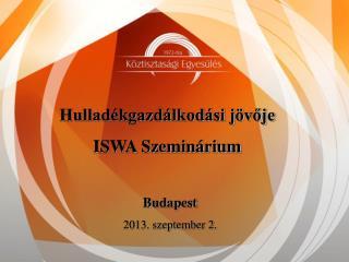 Hulladékgazdálkodási jövője ISWA Szeminárium