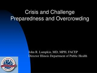 Crisis and Challenge Preparedness and Overcrowding