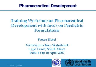 Training Workshop on Pharmaceutical Development with focus on Paediatric Formulations  Protea Hotel Victoria Junction, W