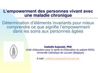Isabelle Aujoulat, PhD Unité d'éducation pour la santé et d'éducation du patient RESO,