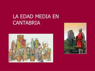 LA EDAD MEDIA EN CANTABRIA