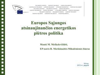 Mantė M. Meškelevičiūtė,  EP narės R. Morkūnaitės-Mikulėnienės biuras