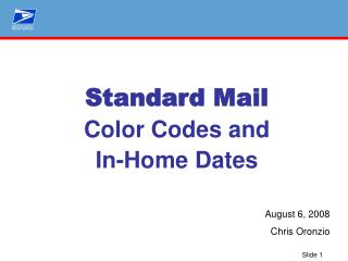 Standard Mail  Color Codes and In-Home Dates