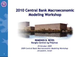 REMEDIOS B. REYES Bangko Sentral ng Pilipinas 29 October 2009