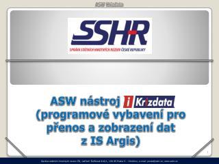 ASW nástroj Krizdata (programové vybavení pro přenos a zobrazení dat z IS Argis)