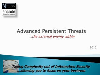 Advanced Persistent Threats … the external enemy within