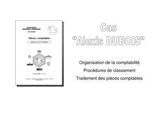 "Cas ""Alexis DUBOIS"""