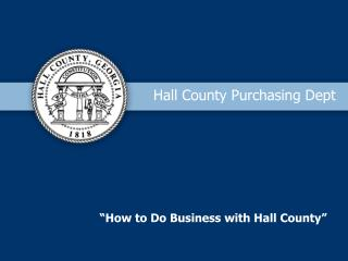 """How to Do Business with Hall County"""