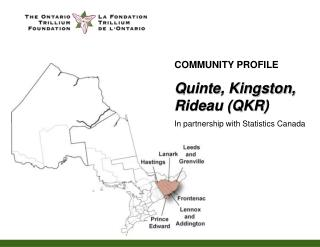 COMMUNITY PROFILE Quinte, Kingston, Rideau (QKR) In partnership with Statistics Canada