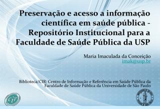 Maria Imaculada da Conceição  imak @usp.br