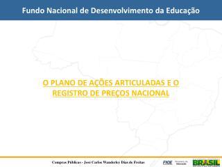O PLANO DE AÇÕES ARTICULADAS E O  REGISTRO DE PREÇOS NACIONAL