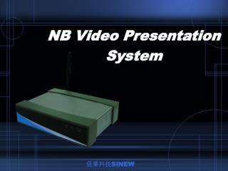 NB Video Presentation  System