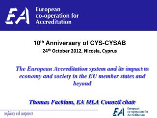 10 th  Anniversary of CYS-CYSAB 24 th  October 2012, Nicosia, Cyprus