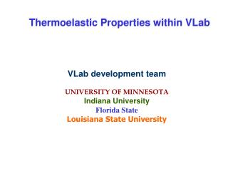 VLab development team UNIVERSITY OF MINNESOTA Indiana University Florida State
