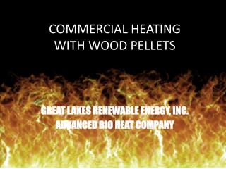 COMMERCIAL HEATING WITH WOOD PELLETS
