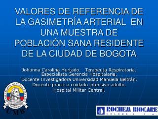Johanna Carolina Hurtado.   Terapeuta Respiratoria.  Especialista Gerencia Hospitalaria.
