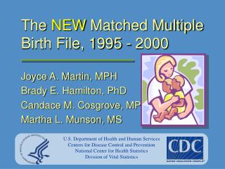 The  NEW  Matched Multiple Birth File, 1995 - 2000